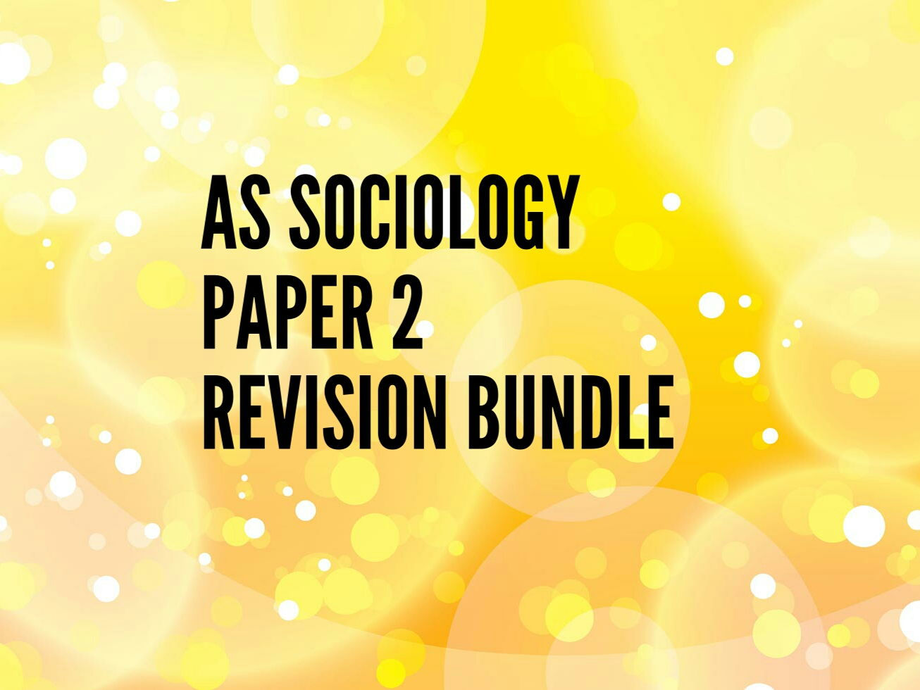 AS SOCIOLOGY PAPER 2 REVISION BUNDLE