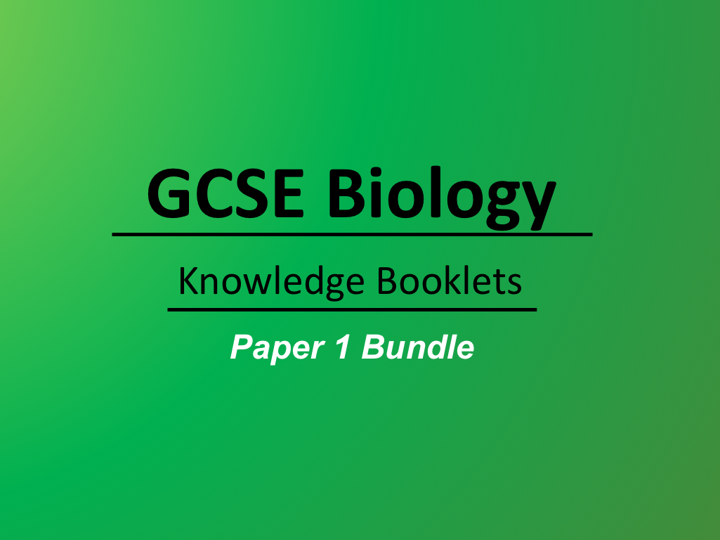 AQA Biology Paper 1: Knowledge Booklets