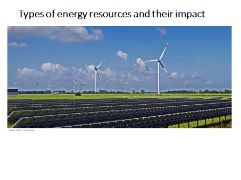 Types of energy resources and their impact