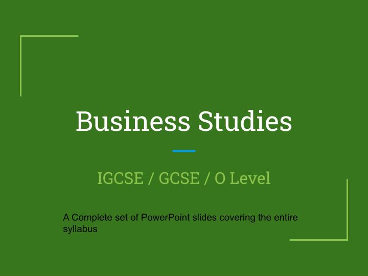 IGCSE Business Studies: Full set of PPT presentations