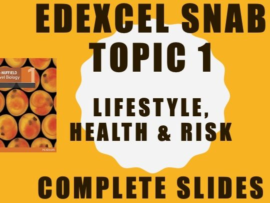 Edexcel SNAB Topic 1 complete slides (Lifestyle, health and risk)