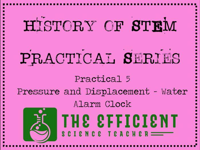 Water Alarm Clock - History of STEM practicals - Pressure and Displacement