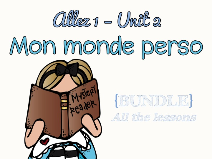 Allez 1 - Unit 2 - Mon monde perso - WHOLE UNIT