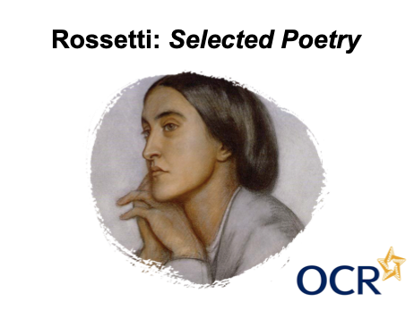 Selected Poetry (Rossetti) - A-Level OCR - KS5
