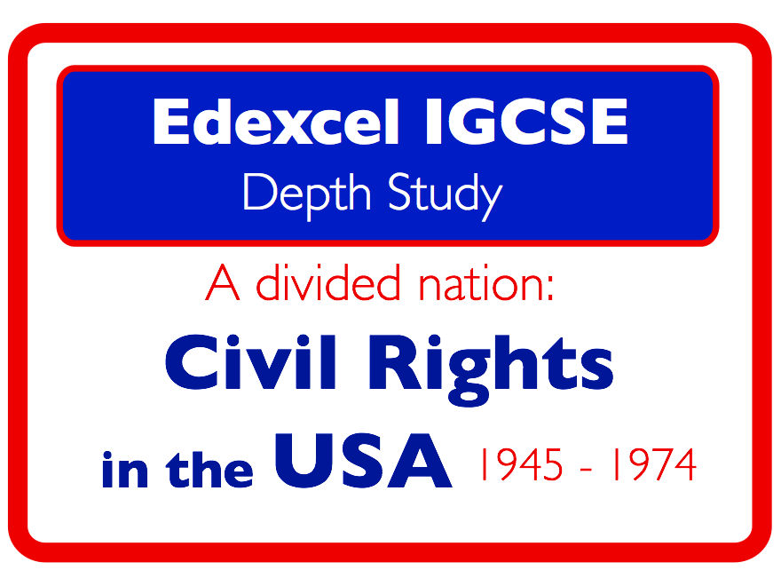 Edexcel IGCSE History: USA a divided nation: civil rights 1945-74