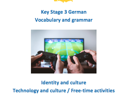Key Stage 3 German - Vocabulary and Grammar booklet - Technology and Free Time