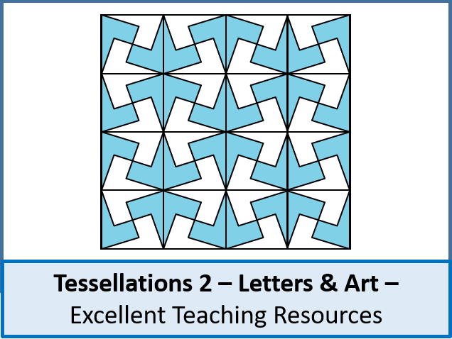 Geometry: Tessellations 2 - Letters & Art / Design (+ resources)