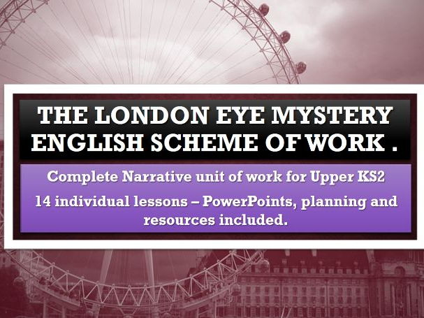 The London Eye Mystery - Full  Scheme of work - 14 days of planning, presentation and resources.