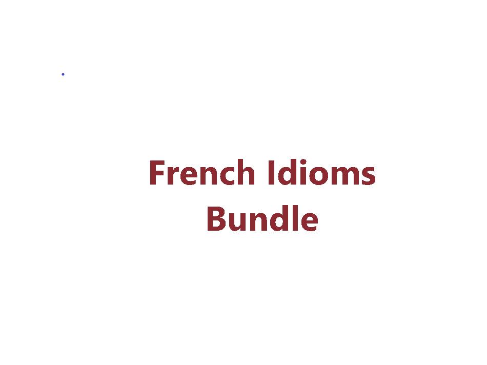 FRENCH IDIOMS BUNDLE