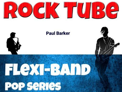 Rock Tube (Flexi-Band Score & Parts)