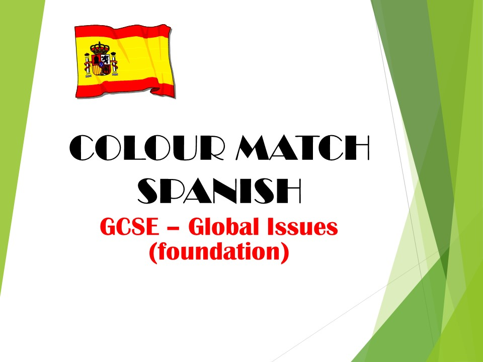 GCSE SPANISH - Global Issues (foundation) - COLOUR MATCH