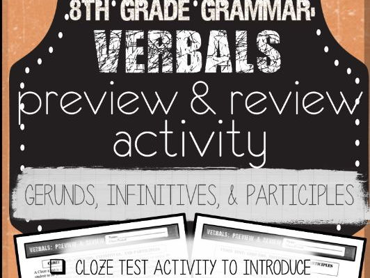 Grammar: VERBALS Unit Activity to introduce Gerunds, Infinitives, Participles
