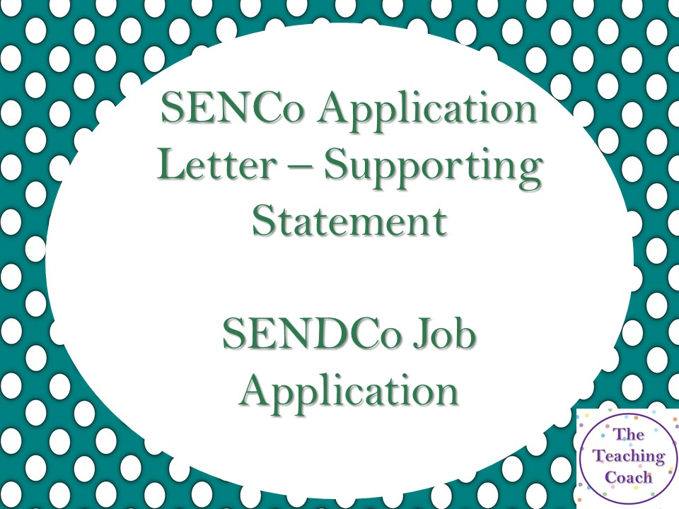 SENDCo SENCo SEN Special Education Support - Example Supporting Application Covering Letter