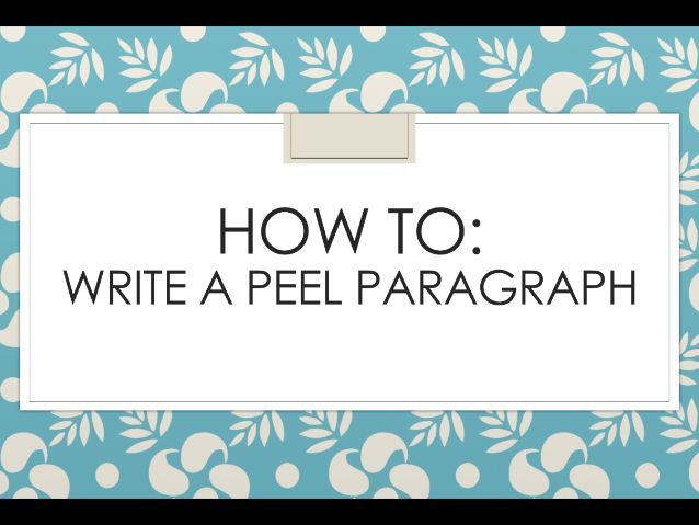 How to write a PEEL Paragraph (Point, Evidence, Explain, Link)