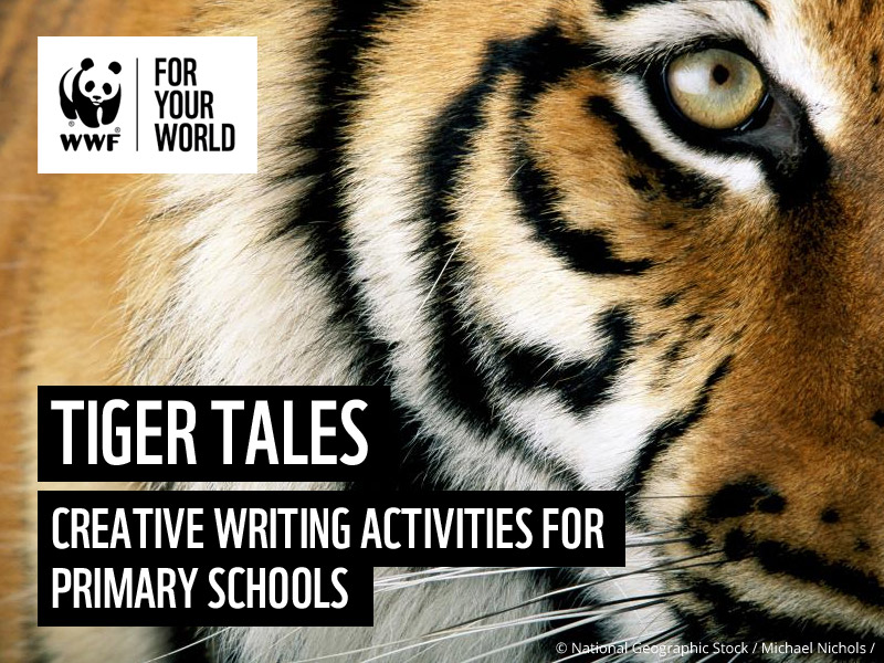 WWF Tiger Tales - Creative writing activities for Primary Schools