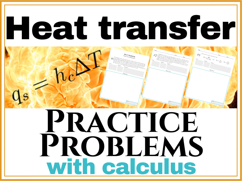 Advanced Heat Transfer Practice Problems (Calculus based)