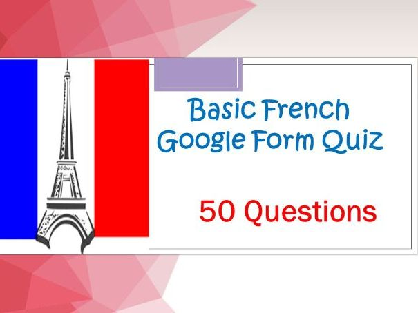 Basic French Google Form Quiz for Distance Learning.
