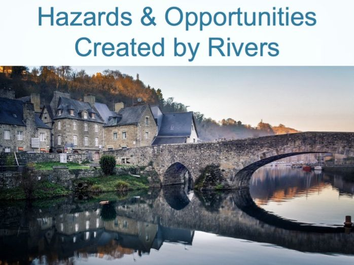 RIVERS Powerpoint (5 of 6): Hazards & Opportunities (Cambridge IGCSE)