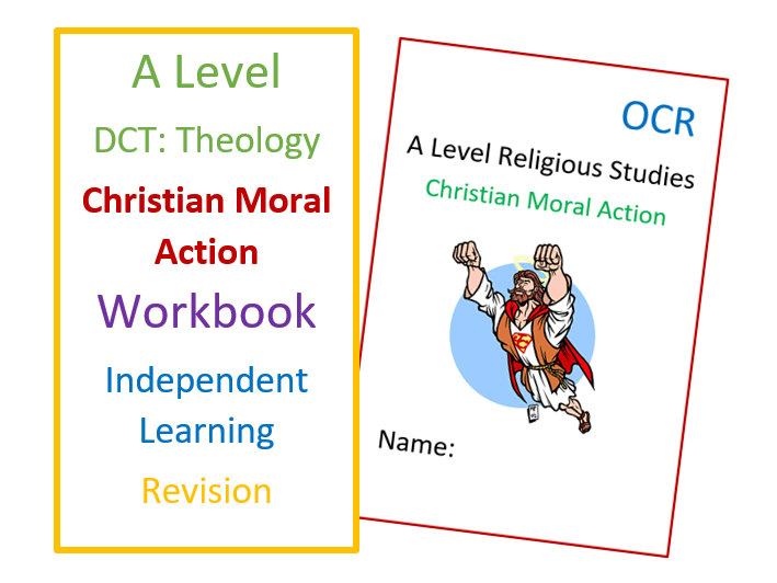 A Level RS: Christian Moral Action - Workbook for Self-Study and Revision