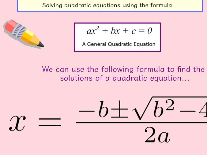Solving Quadratic Equations - Factorising, Formula and Completing the Square