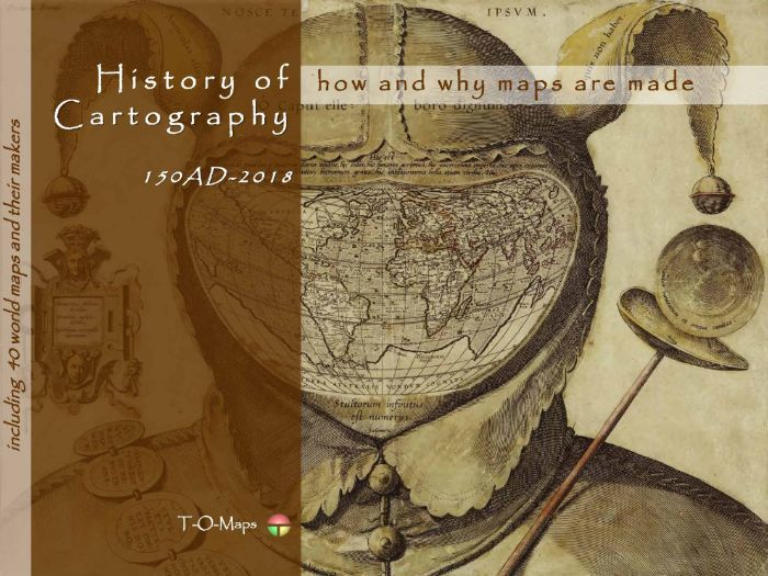 History of cartography; how and why maps are made (150AD-2018)
