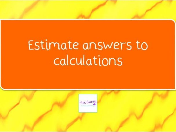 17. Estimate answers to calculations lesson pack (Y3 A&S)