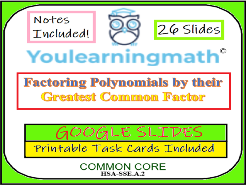 Factoring Polynomials by Greatest Common Factor- Google Slides + Printable Task Cards