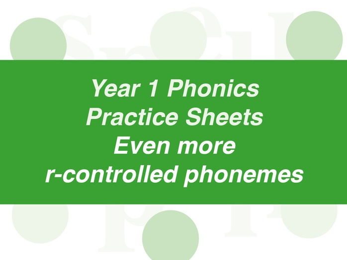 Phonics Practice Sheets: Year 1 even more r-controlled phonemes