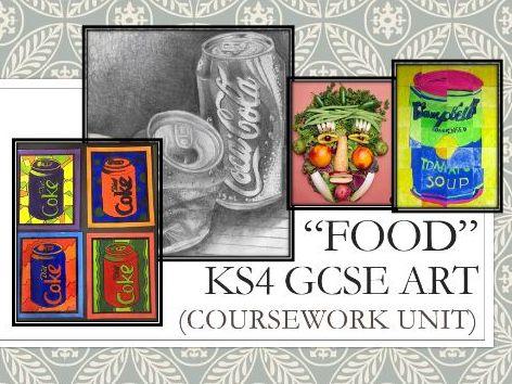 """GCSE Art """"Food"""" Entire Unit"""
