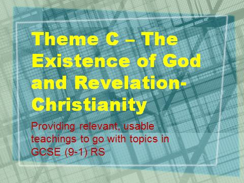 AQA GCSE RS (9-1) - Relevant teachings - Theme C - Existence of God and Revelation - Christianity