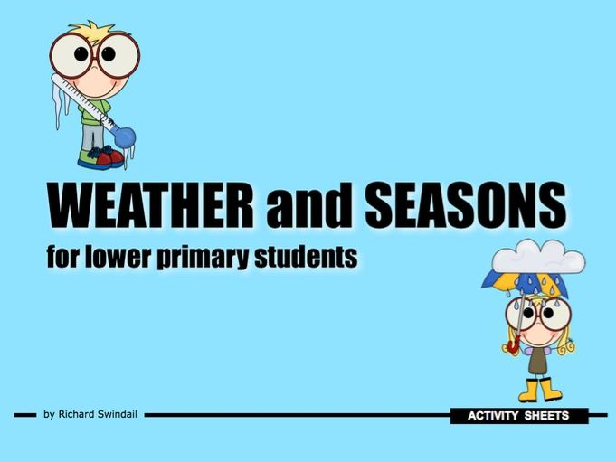 Weather and Seasons for lower primary