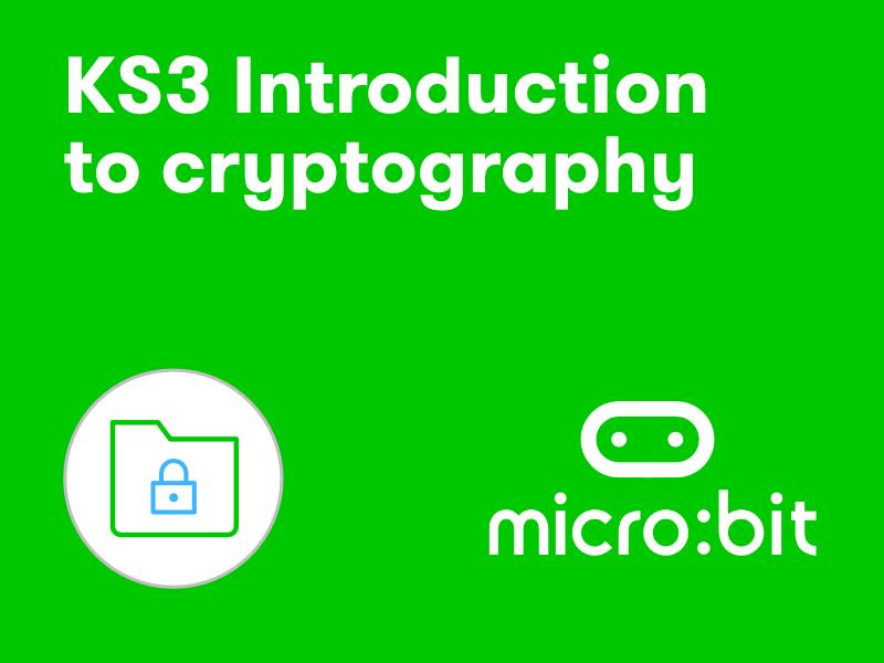 KS3 micro:bit cryptography intro