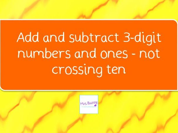 2. Add and subtract 3-digit numbers and ones - not crossing ten lesson pack (Y3 AS)