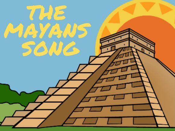 Mayan Song   History songs   La La La Learn