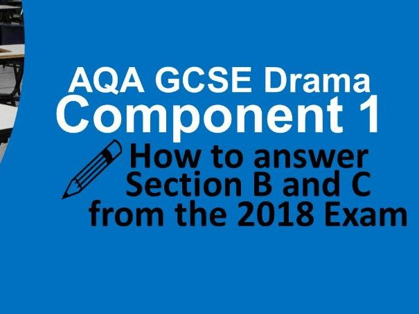 AQA GCSE Drama Component 1 How to answer the 2018 Question Paper!