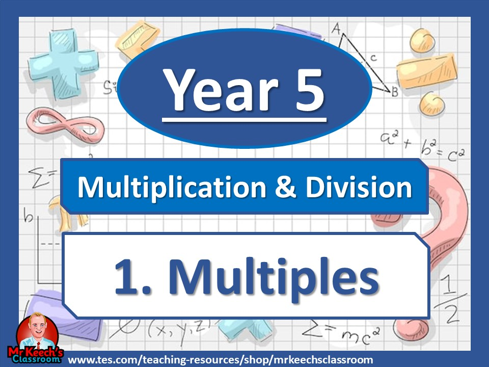 Year 5 – Multiplication and Division – Multiples - White Rose Maths