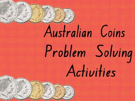 Australian Coins - Problem solving activities