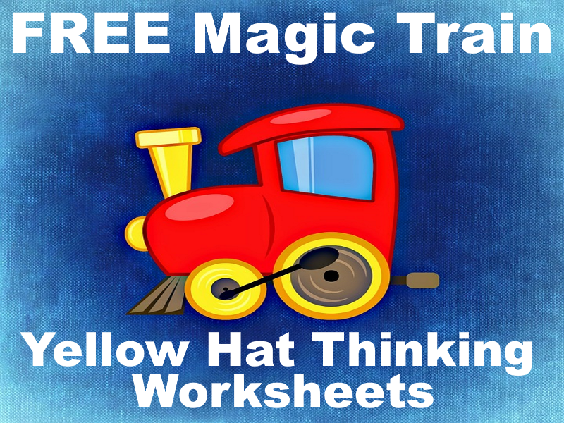 FREE The Magic Train Yellow Thinking Hat Worksheets Make Looking On The Bright Side More Fun!
