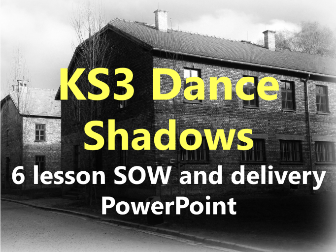 KS3 Dance 'Shadows' 6 lesson SOW and delivery PowerPoint