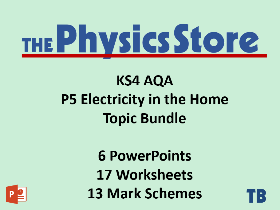 KS4 GCSE Physics AQA P5 Electricity in the Home Topic - 6 PPTs, 17 WS and 13 MS Bundle