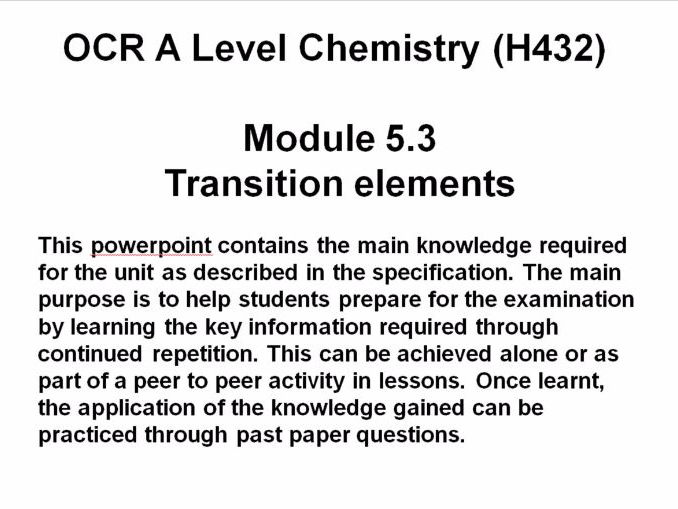 OCR A Level Chemistry (H432)Module 5.3 Transition elements - Powerpoint