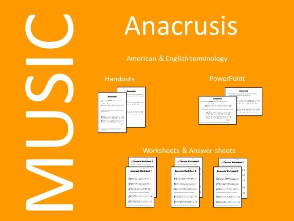 Anacrusis - PowerPoint, Handout and 3 Worksheets