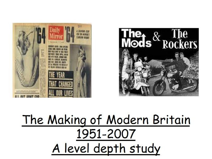 AQA A level Modern Britain 1951 - 2007, Introduction