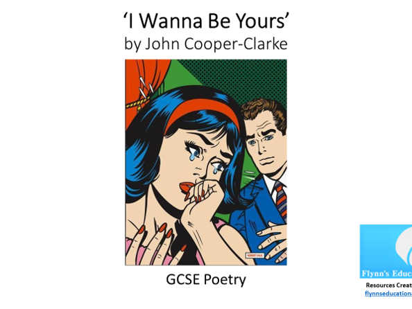 GCSE Poetry: 'I Wanna Be Yours' by John Cooper-Clarke