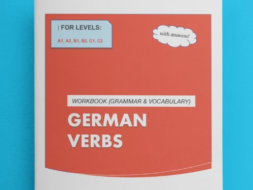 German Verbs Workbook - LEVEL A, B and C (WITH ANSWERS!)