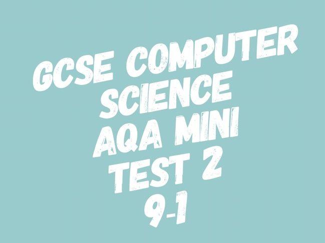 GCSE Computer Science Mini Test 2