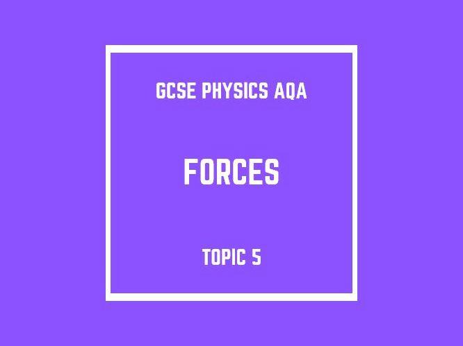 GCSE Physics AQA Topic 5: Forces