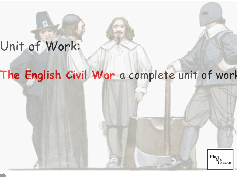The English Civil War Complete Unit of Work (8 fully resourced lessons)