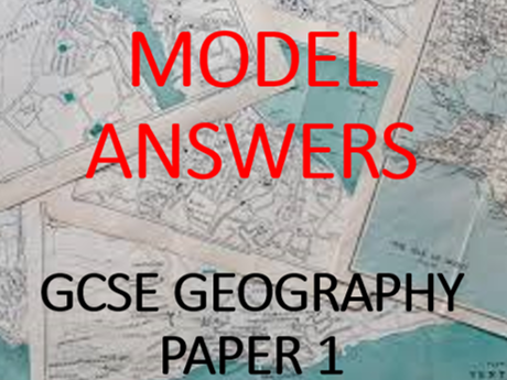 GCSE Geography Paper 1 - Model Answers