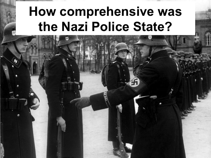 How comprehensive was the Nazi Police State? A-Level Lesson AQA OCR Edexcel